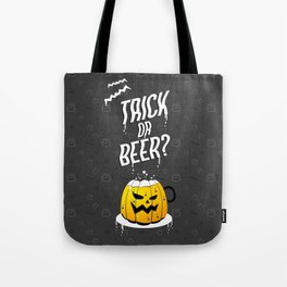Trick or Beer? Halloween Candy Bag Tote Bag