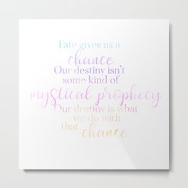 A Millions Worlds With You quote Fate Gives us a Chance book quote Metal Print