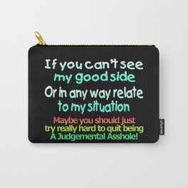 So Many Judgemental Assholes Carry-All Pouch