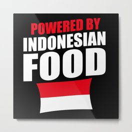 Powered By Indonesian Food Metal Print