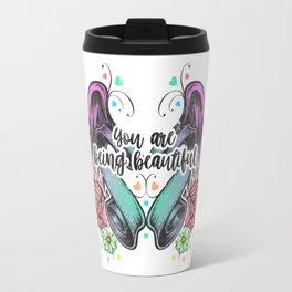 You Are Being Beautiful Travel Mug