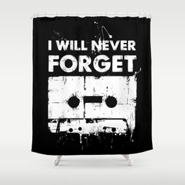 Never forget cassette Shower Curtain