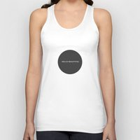 hello beautiful Tank Tops featuring Hello Beautiful by Be Wise