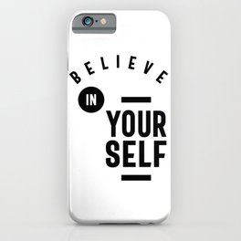 Believe in Yourself - Inspiration iPhone Case
