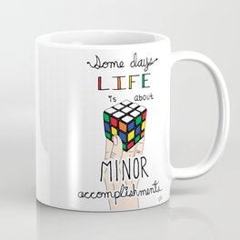 Some Days Life Is About Minor Accomplishments Coffee Mug