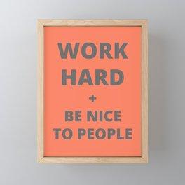 Work Hard and Be Nice to People Orange Print Framed Mini Art Print