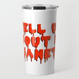 tell us about it, janet! Travel Mug