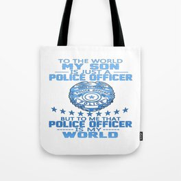 MY SON IS POLICE OFFICER Tote Bag
