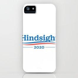 Hindsight 2020 Political Campaign Politics iPhone Case