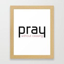 Christian,Bible verse,pray without ceasing Framed Art Print