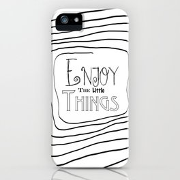 Enjoy The Little Things - Word Font iPhone Case