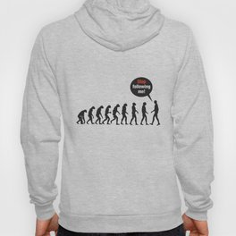 Evolution. Stop Following Me Hoody