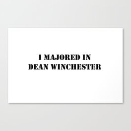 I Majored In Dean Winchester Canvas Print