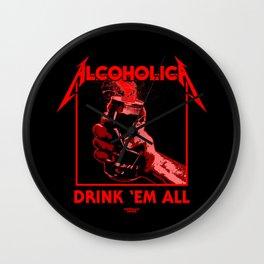 Alcoholica - Drink 'Em All Wall Clock