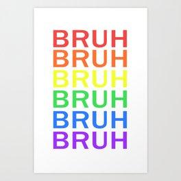 """BRUH"" Rainbow Text Art Print"