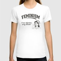 feminism T-shirts featuring Feminism - New Definition - White by Anti Liberal Art