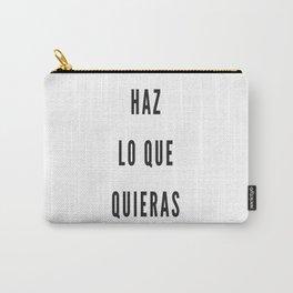 Haz lo que quieras Carry-All Pouch