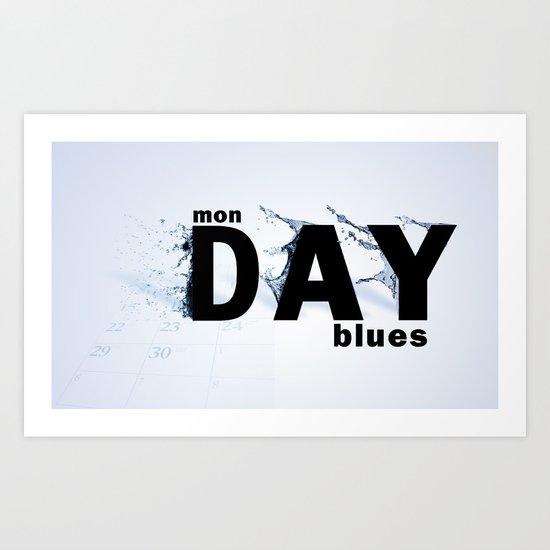 Monday Blues Art Print