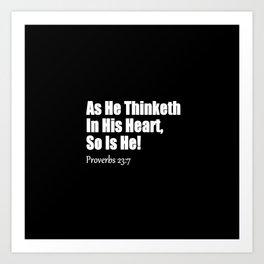 As He Thinketh Proverbs 23: 7 Art Print