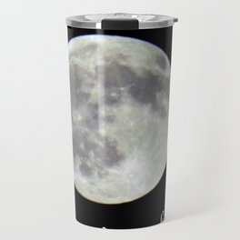 Like the moon we borrow our light.  Travel Mug