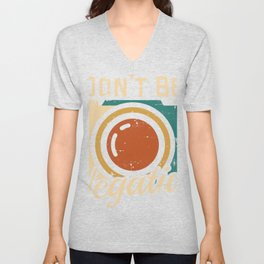 """Perfectly Made Shirt For Photographers Or Hobbyist """"Don't be Negative"""" T-shirt Design Photographer Unisex V-Neck"""