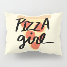 Pizza Girl Pillow Sham