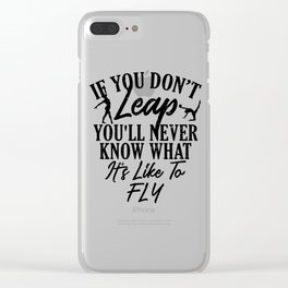 Gymnastics If You Don't Leap Never Knows What It Feels Like to Fly Gymnasts Clear iPhone Case