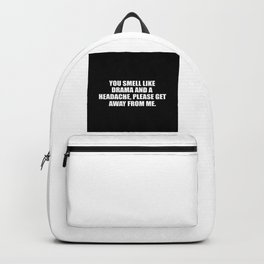 drama sarcastic quote Backpack