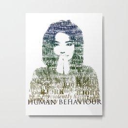 Bjork Human Behaviour  Metal Print