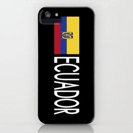 Ecuador: Ecuadorian Flag & Ecuador iPhone Case