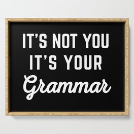 Not You Grammar Funny Quote Serving Tray