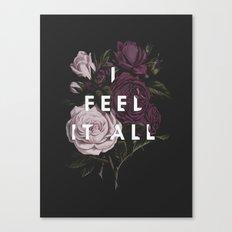 I Feel It All Canvas Print