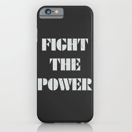 Fight the power, political quote iPhone Case