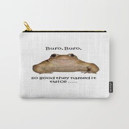 Bufo Bufo So Good They Named It Twice Carry-All Pouch