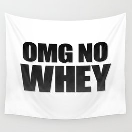 OMG No Whey Wall Tapestry