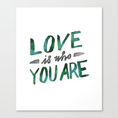 Love is Who You Are (green watercolor) Canvas Print