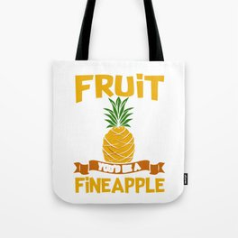 If You Were a Fruit You'd Be a Fineapple Tote Bag