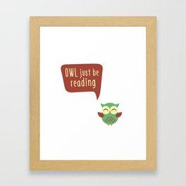 Owl Just Be Reading Framed Art Print