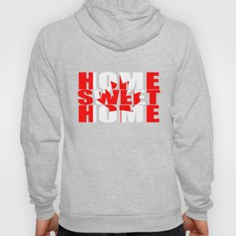 Home Sweet Home (Canada) Hoody