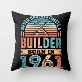 Builder born in 1961 60th Birthday Gift Building Throw Pillow