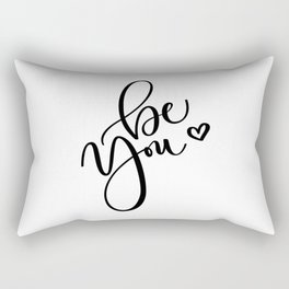 """""""Be You"""" Hand Lettering Art (Black) Rectangular Pillow"""