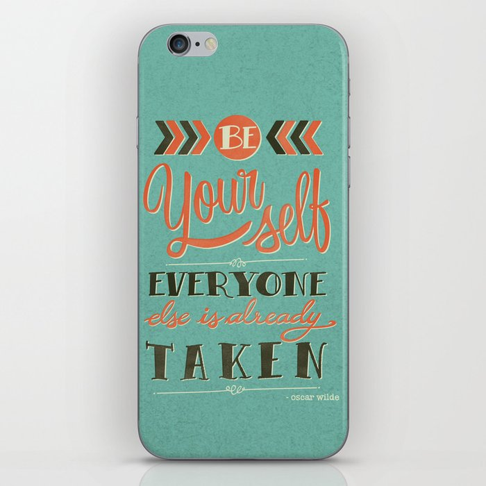 Be yourself everyone else is already taken iPhone Skin