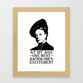 At my age one must ration one's excitement Framed Art Print