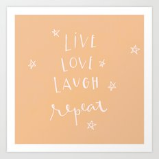 live. love. laugh. repeat.  Art Print