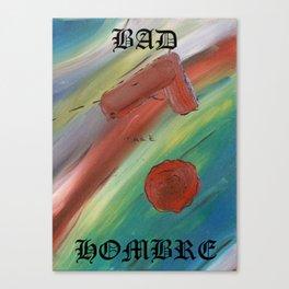 Bad Hombre 2 Canvas Print