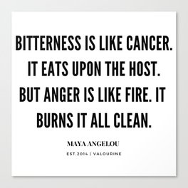 Bitterness Is Like Cancer. It Eats Upon The Host. Maya Angelou Quote Canvas Print