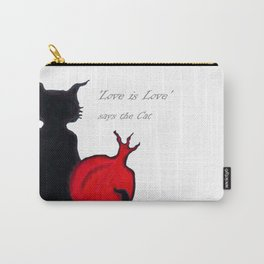 Love is Love, says the Cat Carry-All Pouch