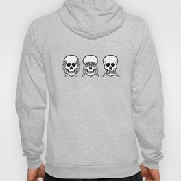 Three wise skulls, see, hear, speak no evil Hoody
