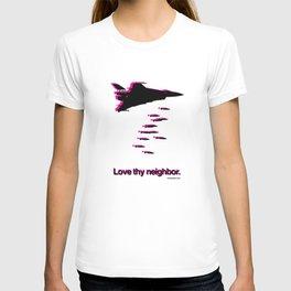 Love thy Neighbor. T-shirt
