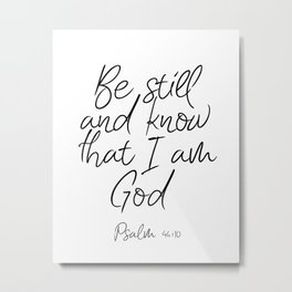 Printable Wall Art, Be Still And Know That I Am God Metal Print